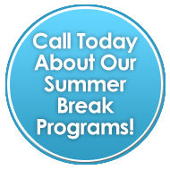 Call Today About Our Summer Break Programs!